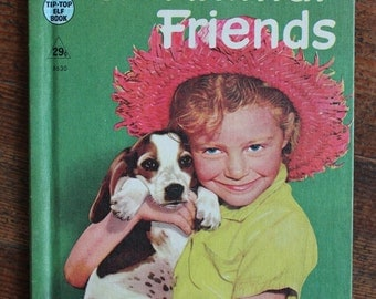 Vintage Children's Book - Our Animal Friends (A Rand McNally Book - Tip Top Elf Book 1956)