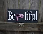Be You. Beautiful