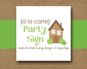 Made to Match PARTY SIGN - DIY Printable - Personalize and Coordinate with Any Design in My Shop