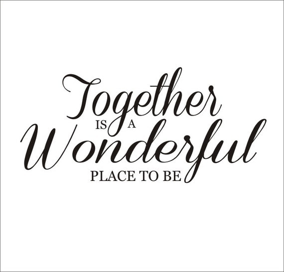 Items Similar To Together Is A Wonderful Place To Be Vinyl Wall Decal Housewares Vinyl Wall