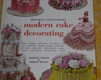 Modern Cake Decorating Pictorial Encyclopedia by Wilton 1969 Vintage