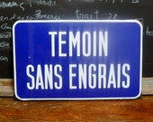 Vintage French Road Street Sign Blue and White Enamel Agriculture Temoin Sans Engrais