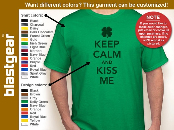 Keep Calm And Kiss Me (I'm Irish) St. Patrick's Day T-shirt — Any color/Any size - Adult S, M, L, XL, 2XL, 3XL, 4XL, 5XL
