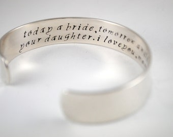 Keepsake Sterling Silver Today a Bride, Tomorrow a Wife, Always Your Daughter Custom Hand Stamped Cuff Bracelet. Secret Message