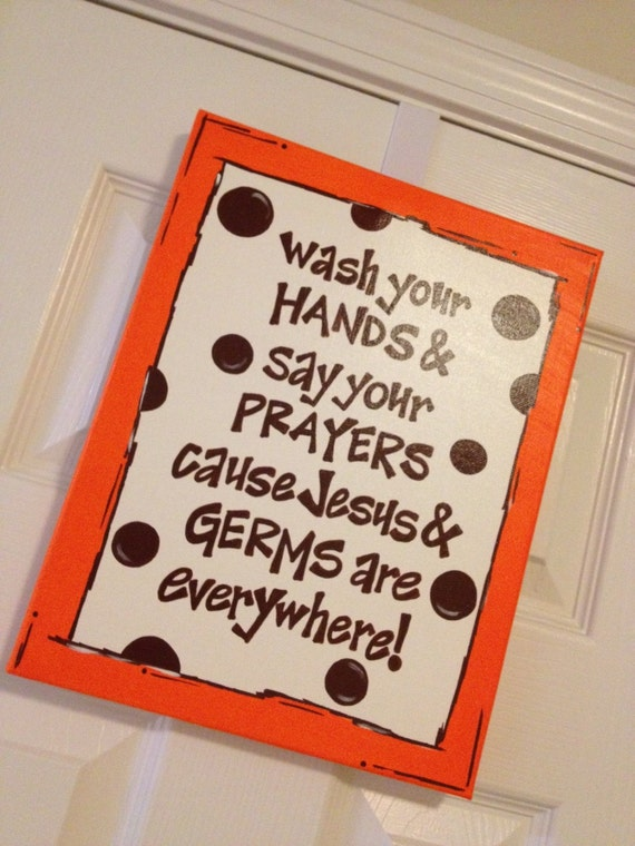 Wash your hands and say your prayers jesus and germs hand painted sign