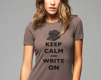 Keep Calm and Write On T-Shirt - Soft Cotton T Shirts for Women, Men/Unisex, Kids