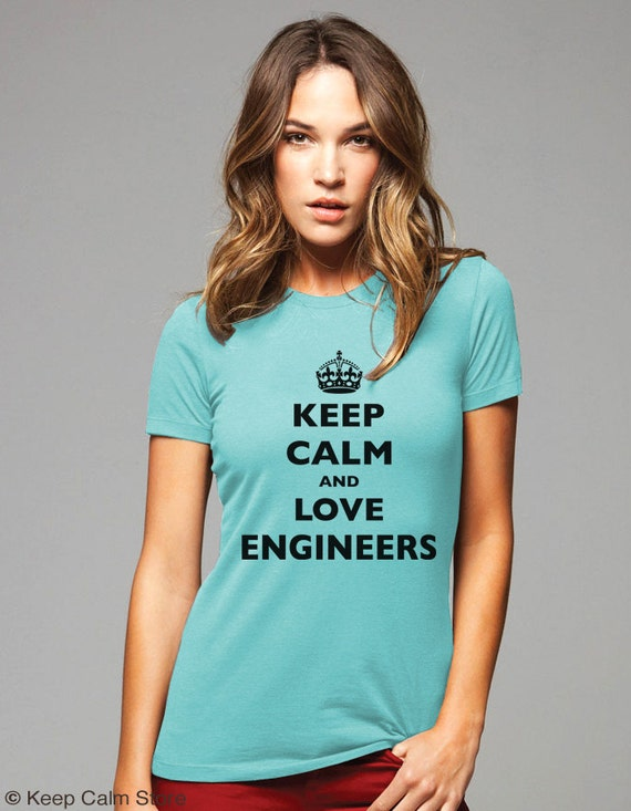 Keep Calm and Love Engineers T-Shirt - Soft Cotton T Shirts for Women, Men/Unisex, Kids