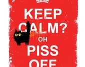 Cat card: Keep Calm  Oh p--s off