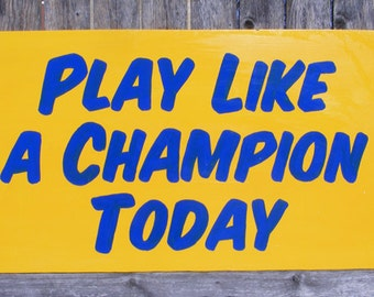 Play Like a Champion Today Replica Notre Dame Wood Sign Hand Painted