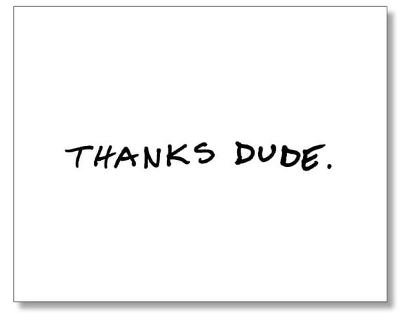 THANKS DUDE card. Funny thank you card. Handmade u0026 Eco. Recycled Card