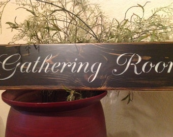 Gathering Room, wood sign, primitive, vintage, family signs, wall decor,dining room, living room, patio