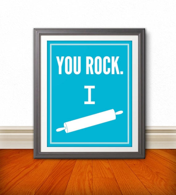 You Rock. I Roll: Kitchen Print Kitchen Art Kitchen Poster