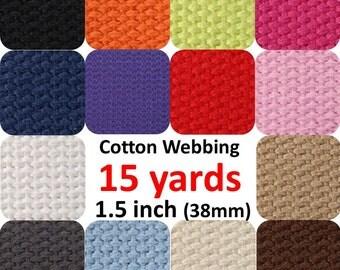1.5 inch Cotton Webbing 15 yards You Pick Colors Belts Purse Bag Straps Handles Leash