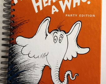 Horton Hears A Who Dr. Seuss Recycled Journal Notebook