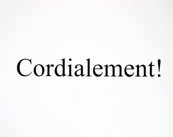 Cordialement - limited edition screenprint