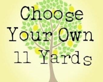 Custom Choose Your Own 11 Yard Bundle