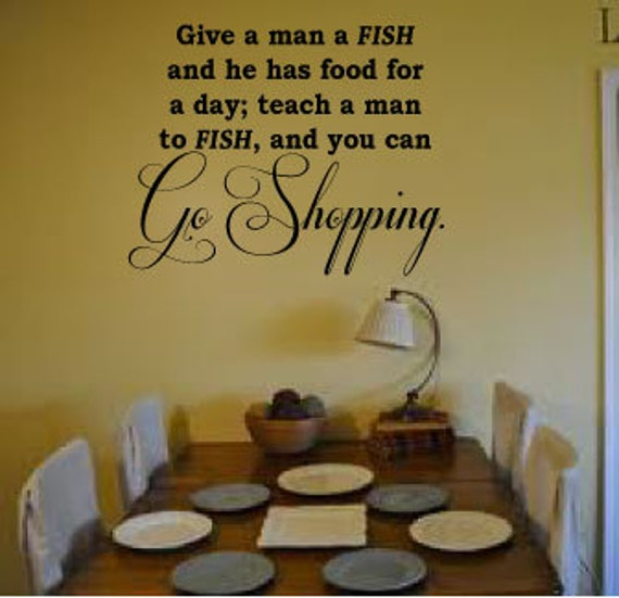 Give a man a fish go shopping vinyl wall art by for Teach a man to fish bible verse