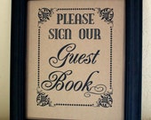Please Sign Our Guest Book - Guest Book- Wedding Sign - Single Sheet (Style: GUEST BOOK)