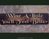 Wine A Little, You'll Feel Better Wood Wall Sign - Wall Sayings - Wine Decor - Black Distressed Sign
