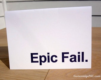 Epic Fail. Letterpress Greeting Card.