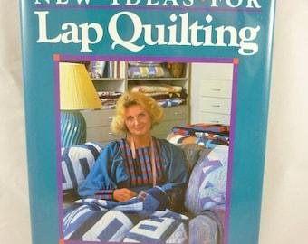 New Ideas For Lap Quilting by author Georgia Bonesteel 1987