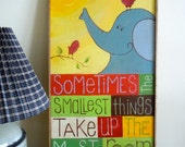 """Children's Sign   """"Sometimes the smallest things take up the most room in your heart"""""""