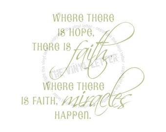 Where There is Hope, Faith, Miracles Vinyl Wall Decal Home Decor Sticker