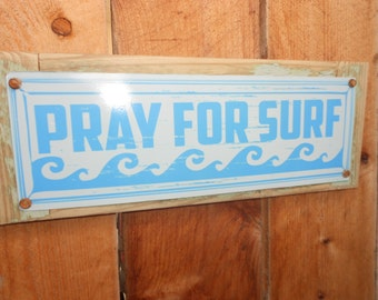 Pray for surf recycled wood framed street sign