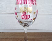 Mommy's Sippy Cup Wine Glass - LARGE - Personalized