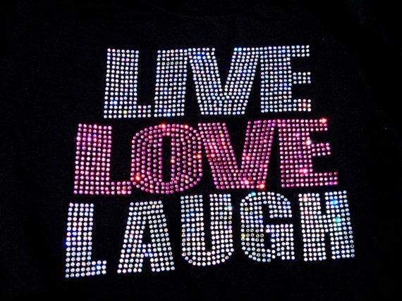 Items Similar To Live Love Laugh Rhinestone Bling Shirt