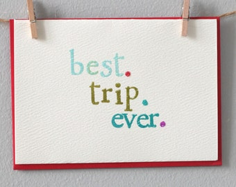 Greeting card for travel buddies - Best. Trip. Ever.