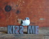 now on sale: KISS ME vintage letterpress letters. gift for him or her. home decor