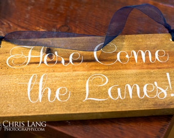 Personalized Wedding Sign Idea - Here Come the Lanes WS-69