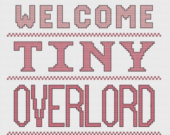 Welcome Tiny Overlord - Cross Stitch Pattern for Baby