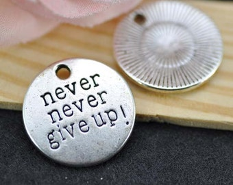 20pcs Antique Silver never never give up Tag Charms Pendants 20mm