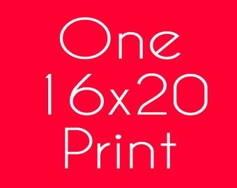 16x20 Print - Any Design