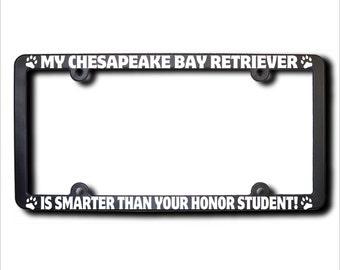 My CHESAPEAKE BAY RETRIEVER Is Smarter License Plate Frame (T)