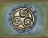 Celtic Knot - Cead Mile Failte - (A Hundred Thousand Welcomes) 13x19 LARGE Fine Art Watercolor Print