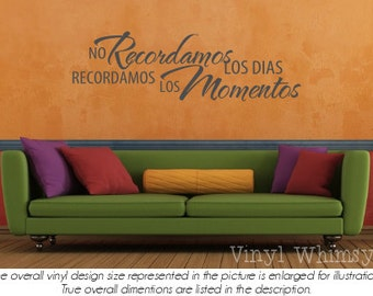 Spanish Quote - No Recordamos Los Dias Recordamos Los Momentos/ Don't Remember The Days Remember The Moments - Vinyl Wall Art - VRDSP012