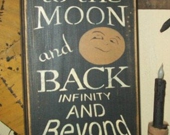 I LOVE YOU To The Moon And Back Primitive Sign