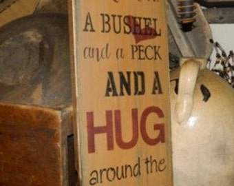 I love You A Bushel and a Peck and a Hug around the Neck Primitive Sign