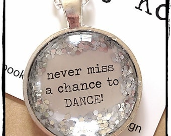 FREE SHIPPING - Glitter Quote Necklace - Silver Glitter Sparkles - Never Miss A Chance To Dance ...