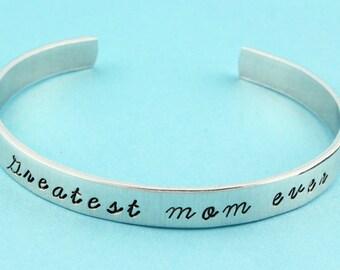 Mom Cuff Bracelet - Silver Bracelet - Greatest Mom Ever Cuff Bracelet - Adjustable Bracelet - Gift for Mom - Mommy Bracelet - Mother Gift