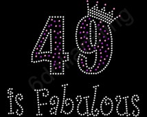 "Rhinestone Iron On Transfer ""49 is Fabulous"" Crystal Bling Design 49th Birthday - Make Your Own Shirt DIY!"