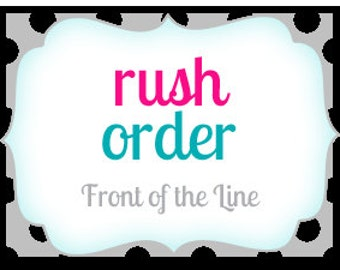 15.00 RUSH My Order - Your Order will be sent to the FRONT of the line and will be shipped in 1 to 2 business days.