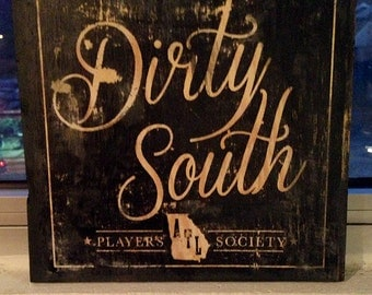Dirty South script square wood sign