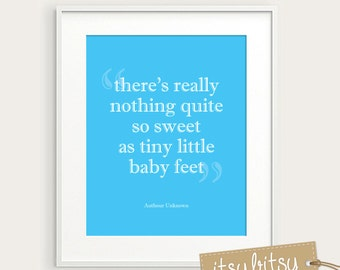 INSTANT DOWNLOAD Nursery Quote Print 8x10 - Nursery Decor - Nursery Wall Art - Baby Feet Quote