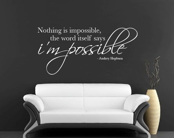 Nothing Is Impossible Wall Sticker Vinyl Wall Decal Quote Mural Audrey  Hepburn Wall Art Part 66