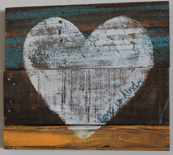 Ratings Feedback For Gavan Wood Painting Decorating: Love Is Kind Heart Wall Decor Painted On Reclaimed Wood