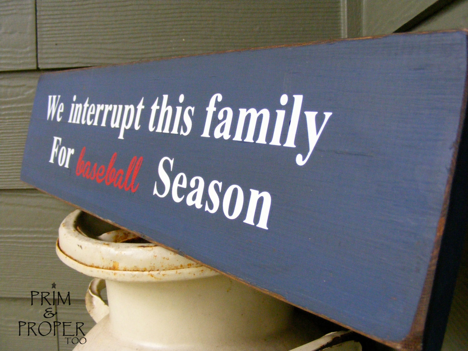 We Interrupt This Marriage for BASEBALL SEASON -Wood Sign